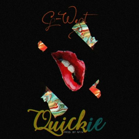 G-West – Quickie (Prod. by Apya)