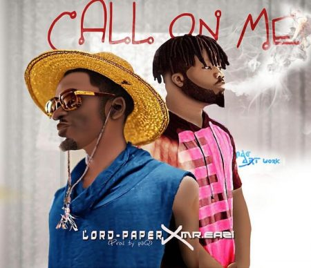 Lord Paper x Mr. Eazi – Call on Me (Prod. by PAQ)
