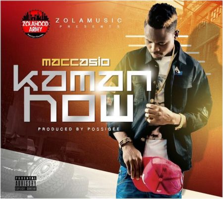 Maccasio – Kaman How (Prod. by MOG Beatz)