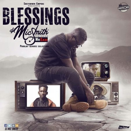 DJ Mic Smith – Blessings ft Mr Eazi (Prod By Genius Selection)