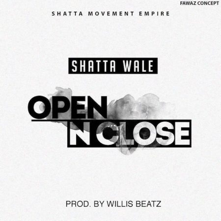 Shatta Wale – Open and Close (Prod. by Willis Beatz)