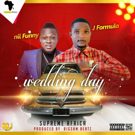 J.Formula – Wedding Day ft Nii Funny (Prod By Bigsam Beatz)