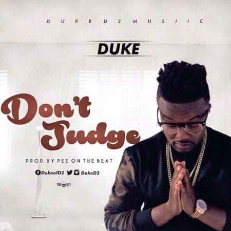 Duke (D2) – Don't Judge (Prod. by Pee GH)