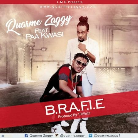 Quarme Zaggy – Brafie ft. Paa Kwasi (Prod. by 10 Minitz)