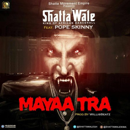 Shatta Wale – Mayaa Tra ft. Pope Skinny (Prod. by Willis Beatz)