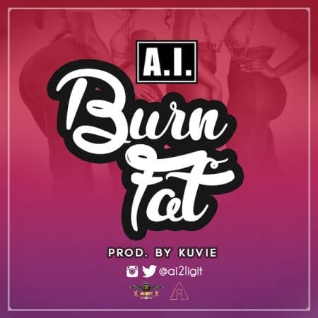 A.I – Burn Fat (Prod. by Kuvie)
