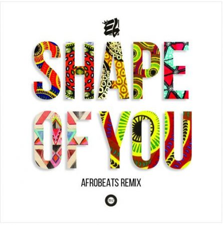 E.L – Shape Of You (Afro Beat Remix)