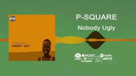P-Square – Nobody Ugly (Official Video)