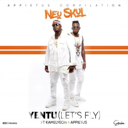 Neu Skul (Asaase Aban) – Yentu (Lets Fly) ft KameyLeon (Prod By Appietus)