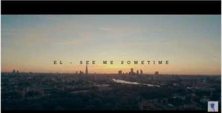 E.L – See Me Sometime (Official Video)