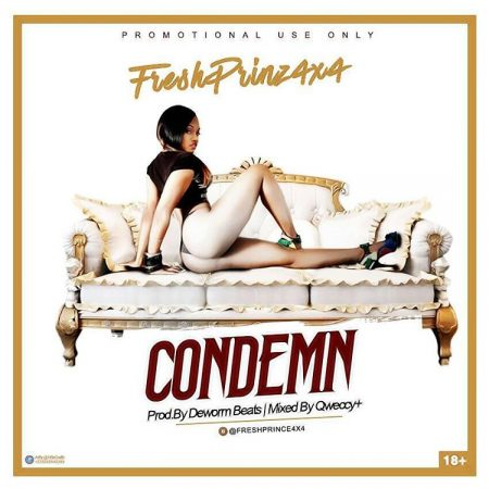 Fresh Prinz (4×4) – Condemn (Prod. by Deworm Beats)