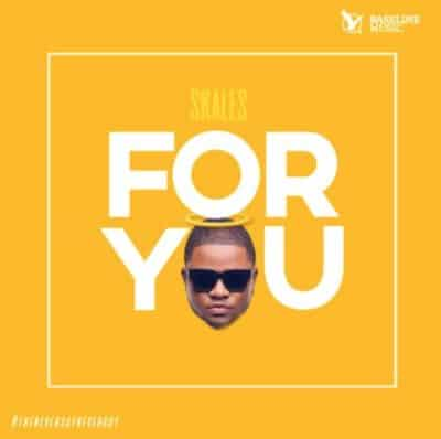 Skales – For You (Prod By Echo)