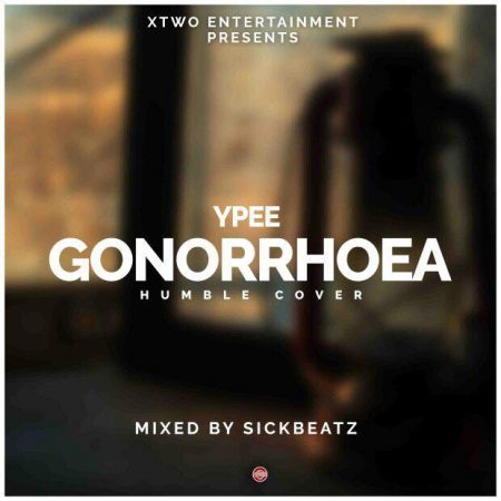 Ypee – Gonorrhoea (Mixed By Sick Beatz)