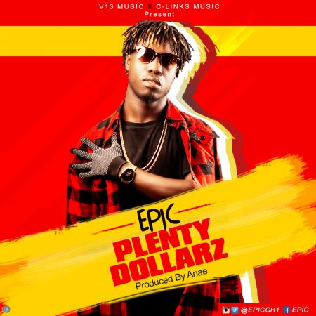 Epic – Plenty Dollarz (Prod By Anae)