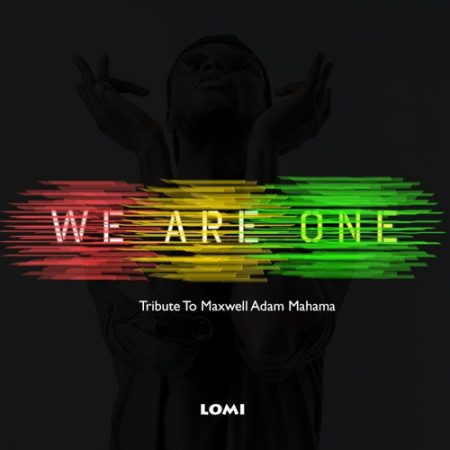 E.L – We Are One (Tribute to Maxwell Adam Mahama)