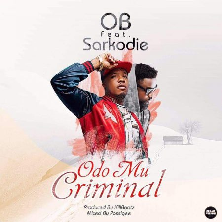OB – Odo Mu Criminal ft. Sarkodie (Prod. by KillBeatz)