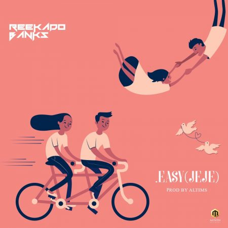 Reekado Banks – Kiss Me + Easy (JeJe) (Prod By Altims)