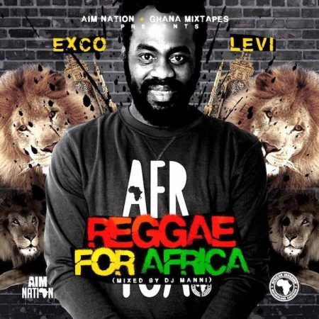Exco Levi – Reggae for Africa Mixtape (Hosted by DJ Manni)