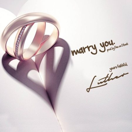 Luther – Marry You (Prod. by Pee on da Beat)
