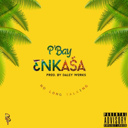 P'Bay – Enkasa (Prod. by Daley Works)