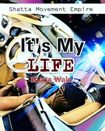 Shatta Wale – It's My Life ft. Sarkodie (Prod. by Shawers Ebiem)