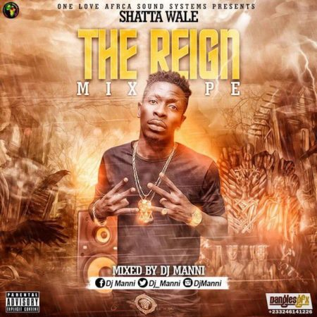 Shatta Wale – The Reign Mixtape (Hosted by DJ Manni)