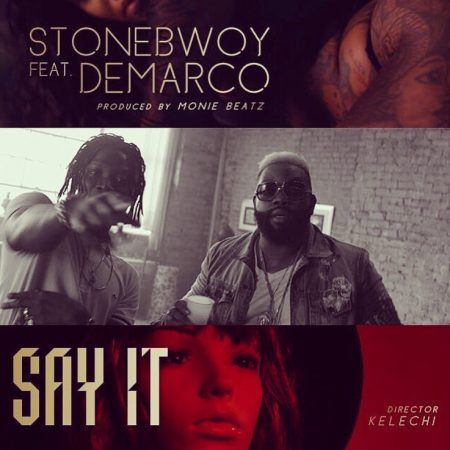 Stonebwoy – Say It ft. Demarco (Official Video)