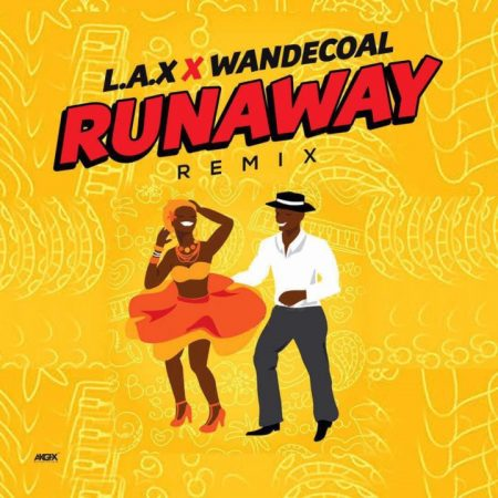 L.A.X – Runaway (Remix) ft Wande Coal