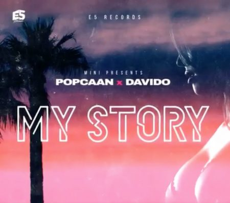 Popcaan x Davido – My Story (Official Video)