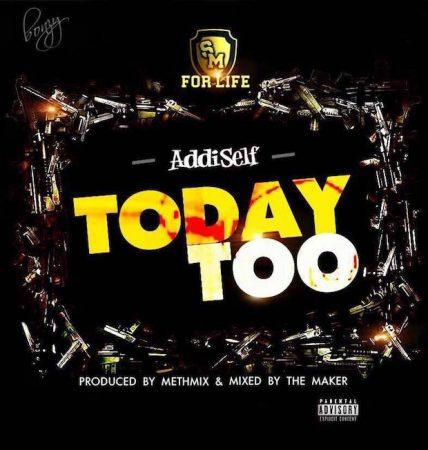 Addi Self – Today Too (Prod. by Meth Mix)