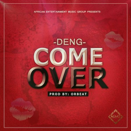 DenG – Come Over (Prod. by Orbeat)