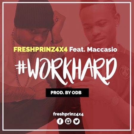 Fresh Prinz (4×4) – Work Hard ft. Maccasio (Prod. by ODB)