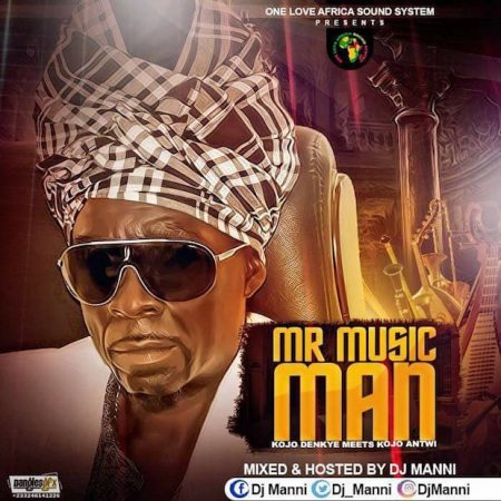 Kojo Antwi – Mr. Music Man Mix (Hosted by DJ Manni)