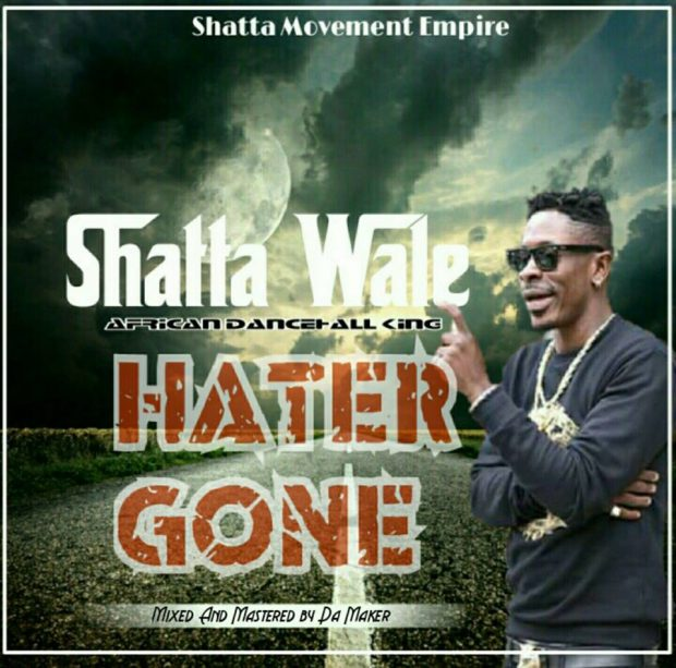 Shatta Wale – Hater Gone (Mixed By Da Maker)