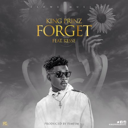 King Prinz – Forget ft Kesse (Prod.by Fimfim)
