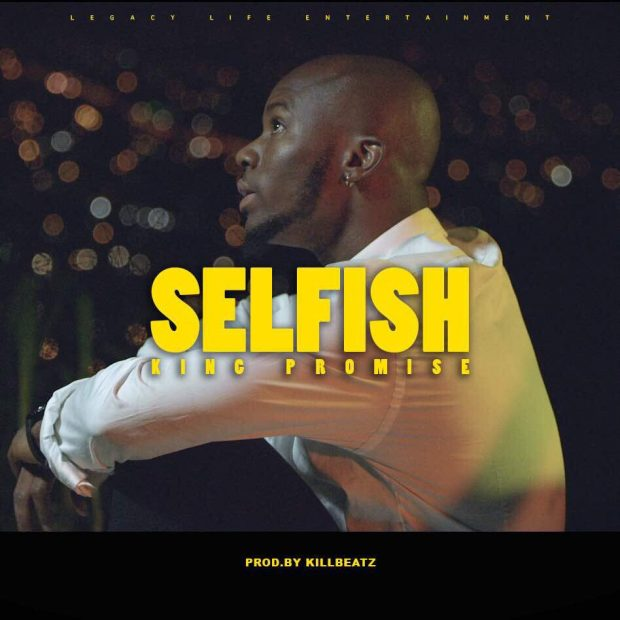 King Promise – Selfish (Prod By KillBeatz)