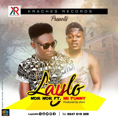 LayLo – Nor Nor ft Nii Funny (Prod By Short)