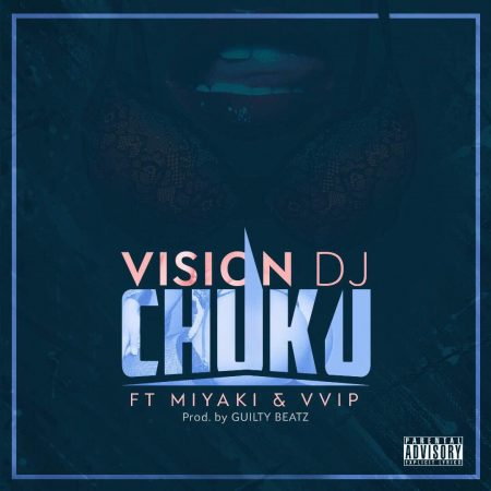 Vision DJ – Chuku ft. VVIP x Miyaki (Prod. by Guilty Beatz)
