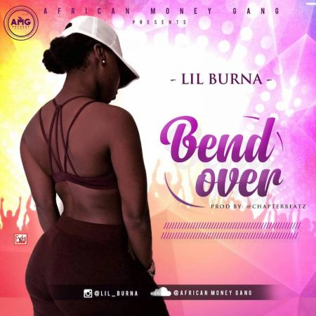 Lil Burna – Bend Over (Ekiiki Mi Cover)(Mixed by Tubhani Muzik)