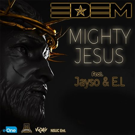 Edem – Mighty Jesus ft. Jayso x E.L (Prod. by Coptic)