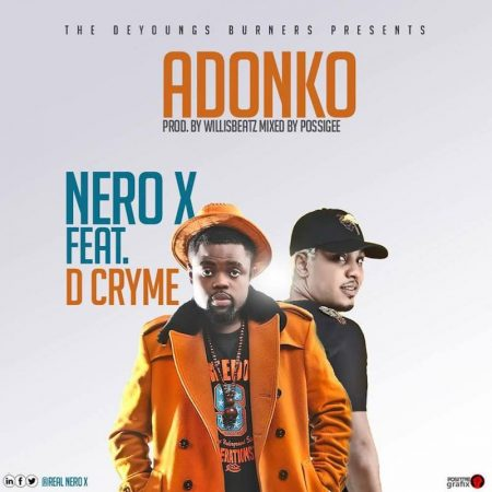Nero X – Adonko ft. Dr Cryme (Prod. by Willis Beatz)