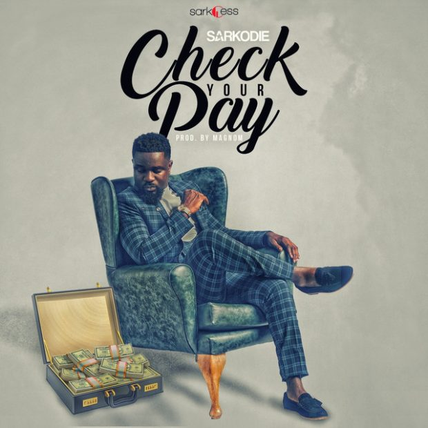 Sarkodie – Check Your Pay (Prod. by MagNom)