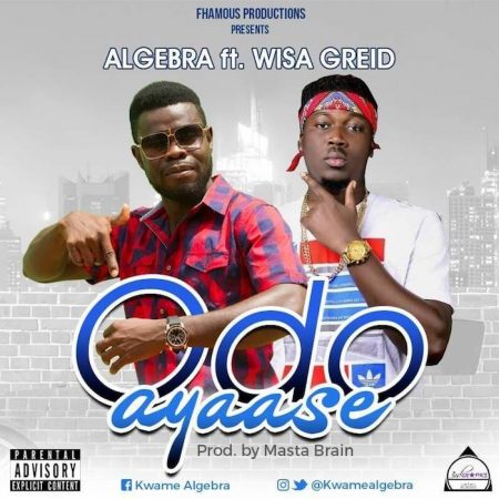 Algebra – Odo Ayaase ft. Wisa Greid (Prod. by Masta Brain)