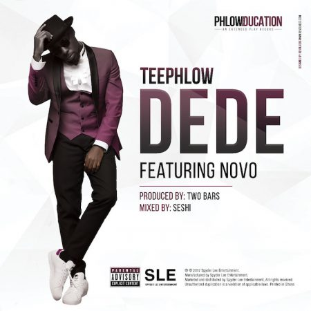 Teephlow – Dede ft. Novo (Prod. by Two Bars)