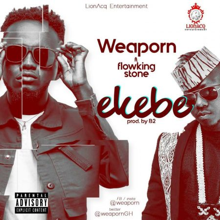 Weaporn – Ekebe ft. FlowKing Stone (Prod. by B2)