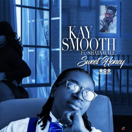 Kay Smooth – Sweet Honey ft. Shatta Wale (Prod. by KingFord DeGeneral)