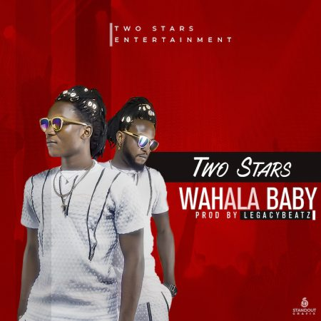 Two Stars – Wahala Baby (Prod. by Legacy Beatz)
