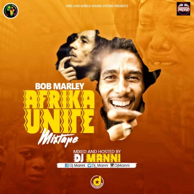 Bob Marley - Afrika Unite Mixtape (Hosted by DJ Manni)