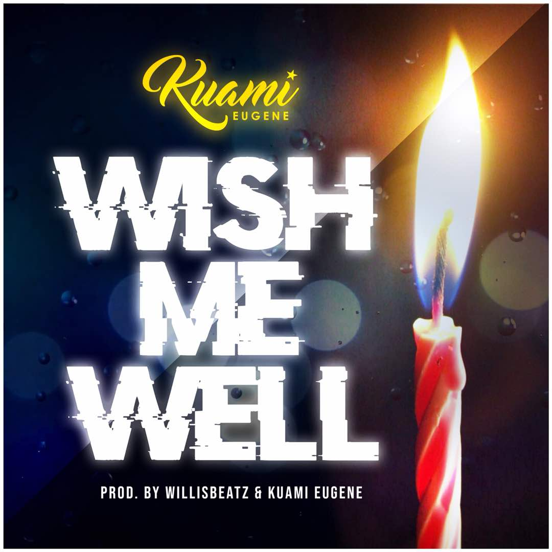 Kuami Eugene Wish Me Well Prod By Willis Beatz