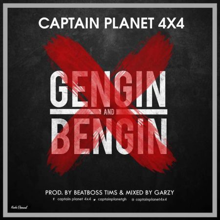 Captain Planet – Gengin and Bengin (Prod. by BeatBoss Tims)